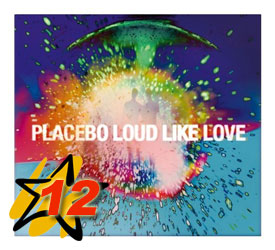 Placebo - «Loud Like Love»