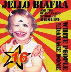 Jello Biafra And The Guantanamo School Of Medicine - «White People And The Damage Done»