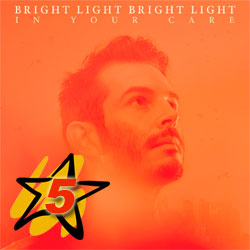 Bright Light Bright Light - «In Your Care»