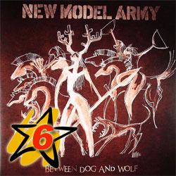 New Model Army - «Between Dog and Wolf»
