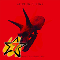 Alice In Chains - «The Devil Put Dinosaurs Here»